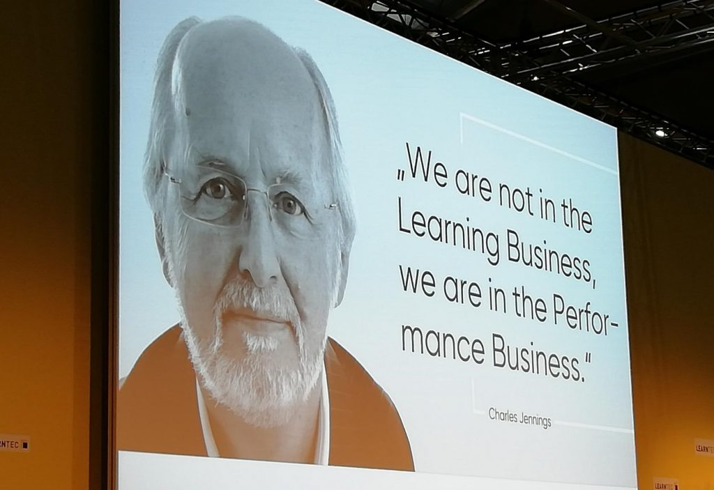 Picture of Charles Jennings and his quote We are not in the Learning Business, we are in the Performance Business